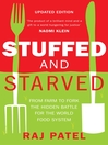 Stuffed And Starved (eBook): From Farm to Fork: The Hidden Battle For The World Food System